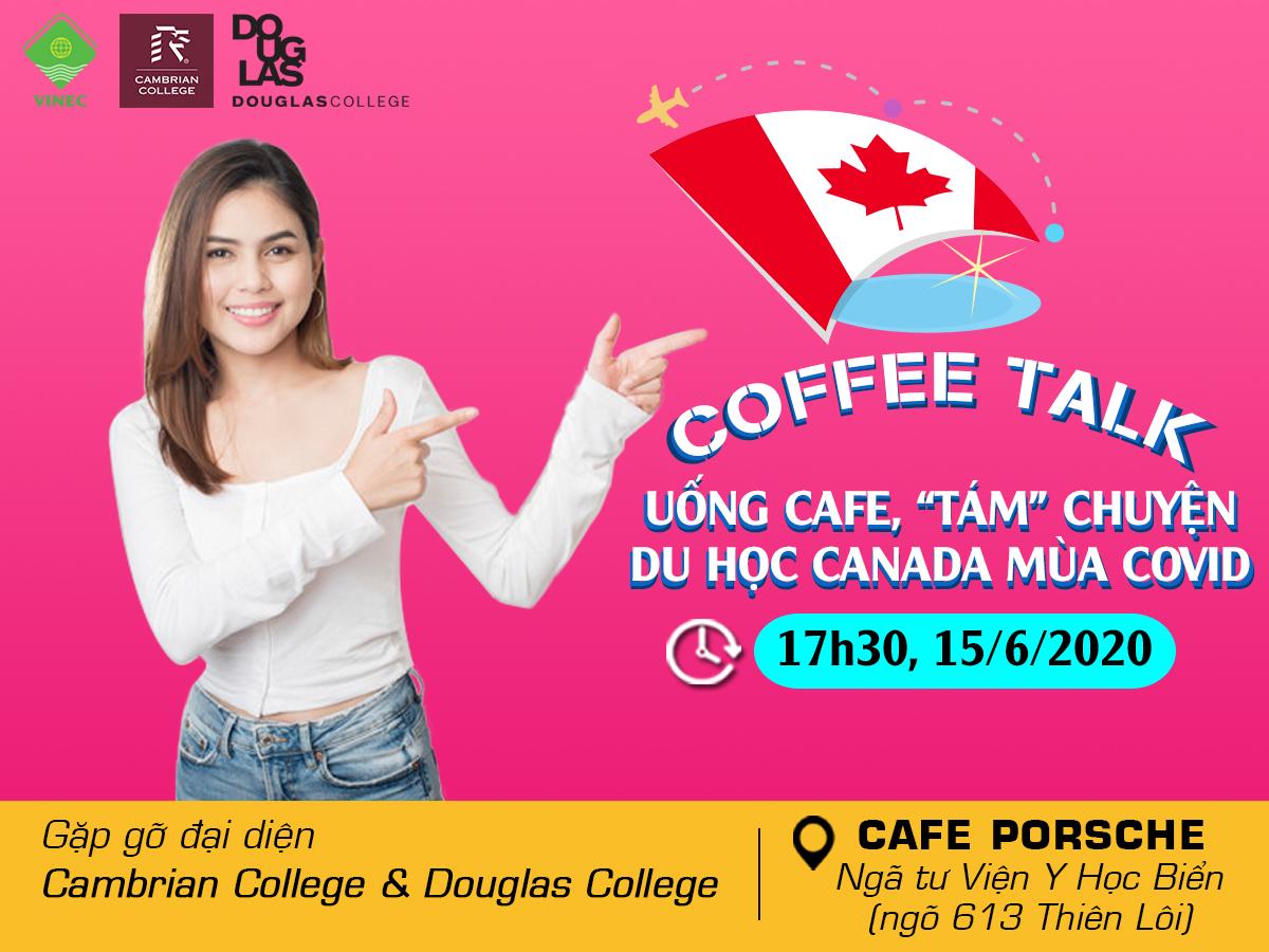 """COFFEE TALK: THƯỞNG THỨC CAFÉ, """"TÁM"""" CHUYỆN DU HỌC CANADA MÙA COVID"""