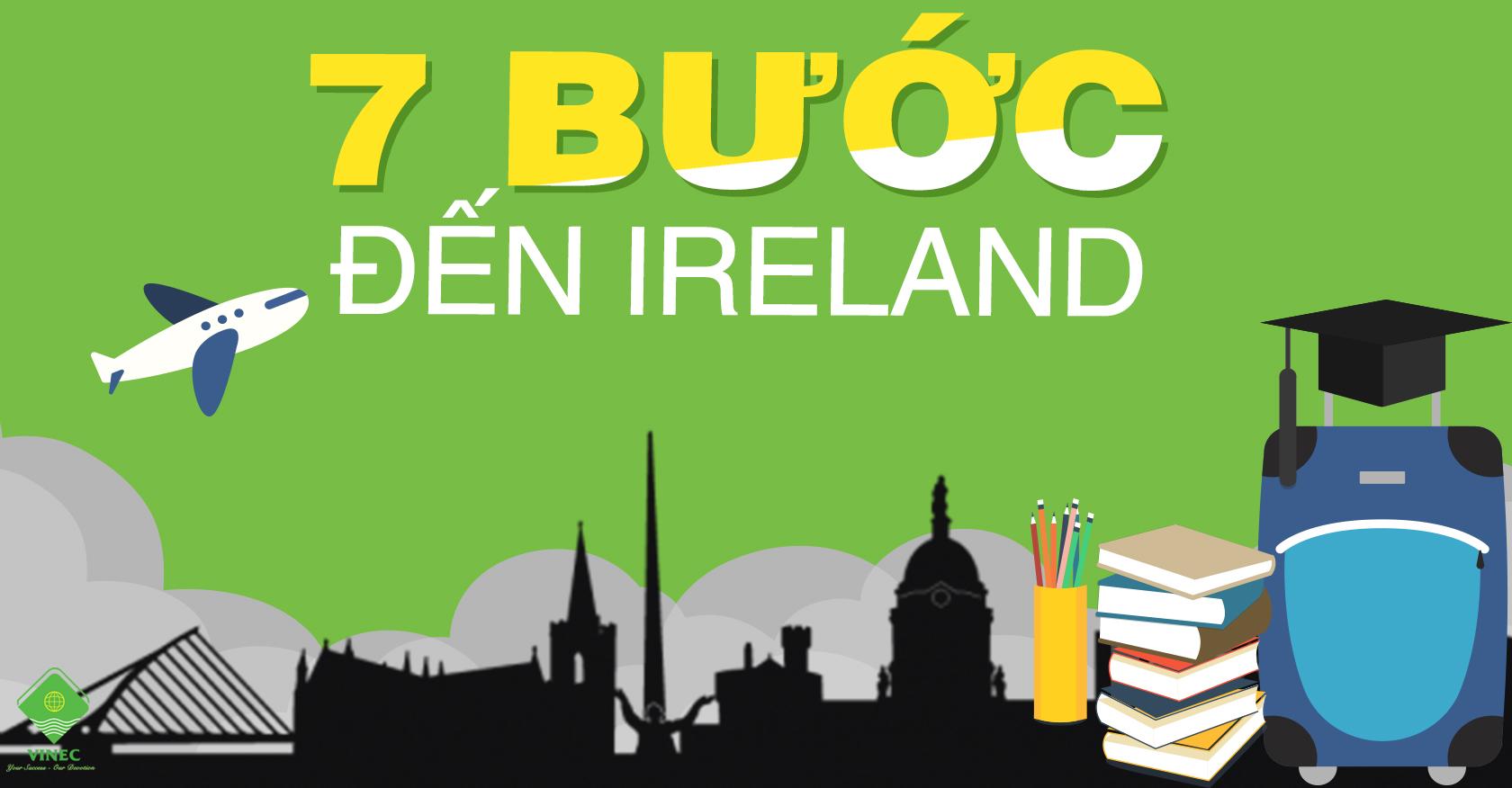 7 BƯỚC ĐẾN IRELAND